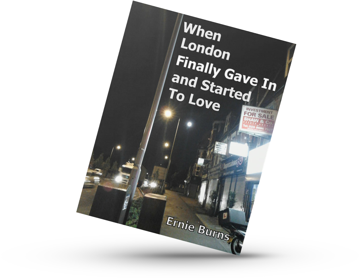 When London Finally Gave In and Started To Love. poetry book