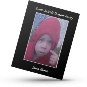 death suicide despair poetry. poetry book by Jason harries. eBook